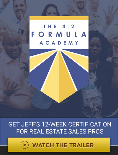 The 4:2 Formula Academy. Get Jeff's 12-Week Certification For Real Estate Sales Pros