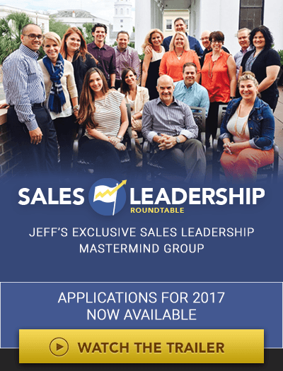 Sales Leadership Roundtable. Jeff's Exclusive Sales Leadership Mastermind Group. Applications for 2017 Now Available