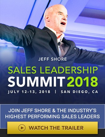 The Jeff Shore Sales Leadership Summit. July 12-13. San Diego, CA. Join Jeff Shore & The Industry's Highest Performing Sales Leaders. Watch the trailer