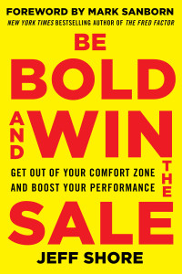 Jeff Shore Sales Books Be Bold and Win the Sale