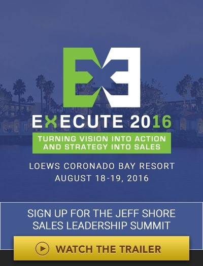 Execute 2016. Turning vision into action and strategy into sales. Loews Coronado Bay Resort. Augus 18-19, 2016. Sign up for the Jeff Shore sales leadership summit. Watch the trailer
