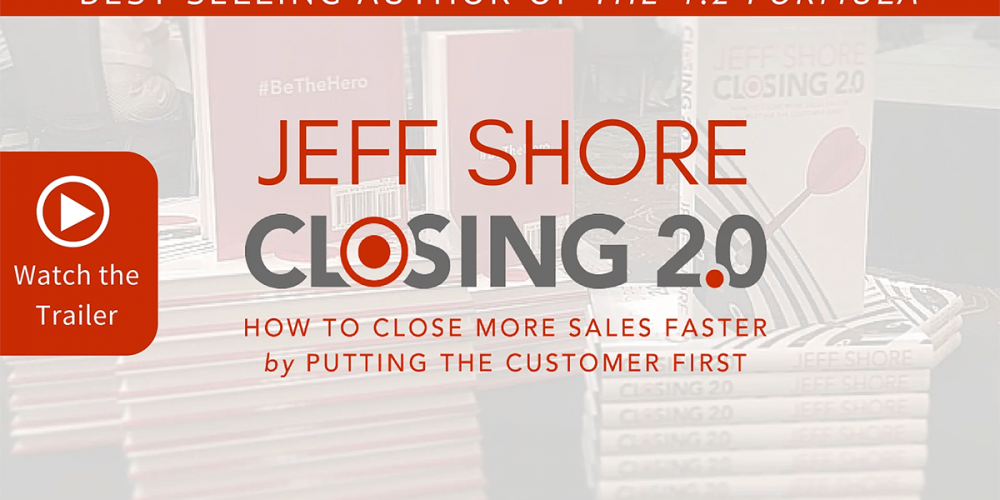 Closing 2.0 by Jeff Shore. How to Close More Sales Faster by Putting the Customer First