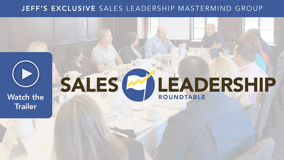 Jeff Shore's Exclusive Sales Leadership Mastermind Group - The Sales Leadership Roundtable
