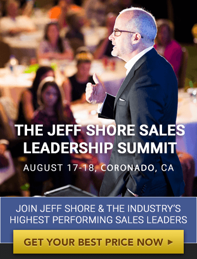 The Jeff Shore Sales Leadership Summit August 17-18, Coronado, CA. Join Jeff Shore & The Industry's Highest Performing Sales Leaders. Get your best price now »