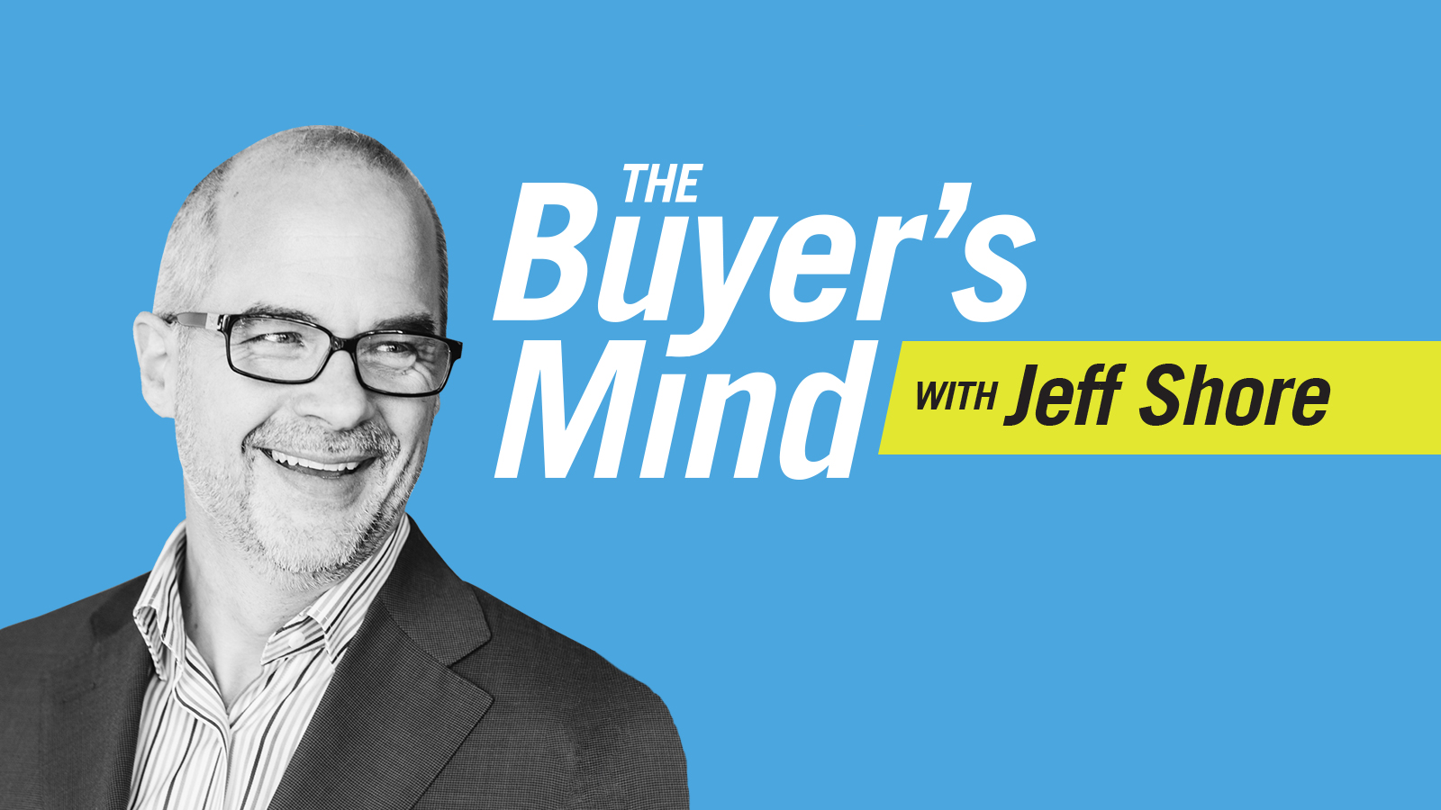 The Buyer's Mind with Jeff Shore