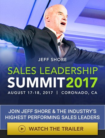 The Jeff Shore Sales Leadership Summit August 17-18, Coronado, CA. Join Jeff Shore & The Industry's Highest Performing Sales Leaders. Watch the trailer