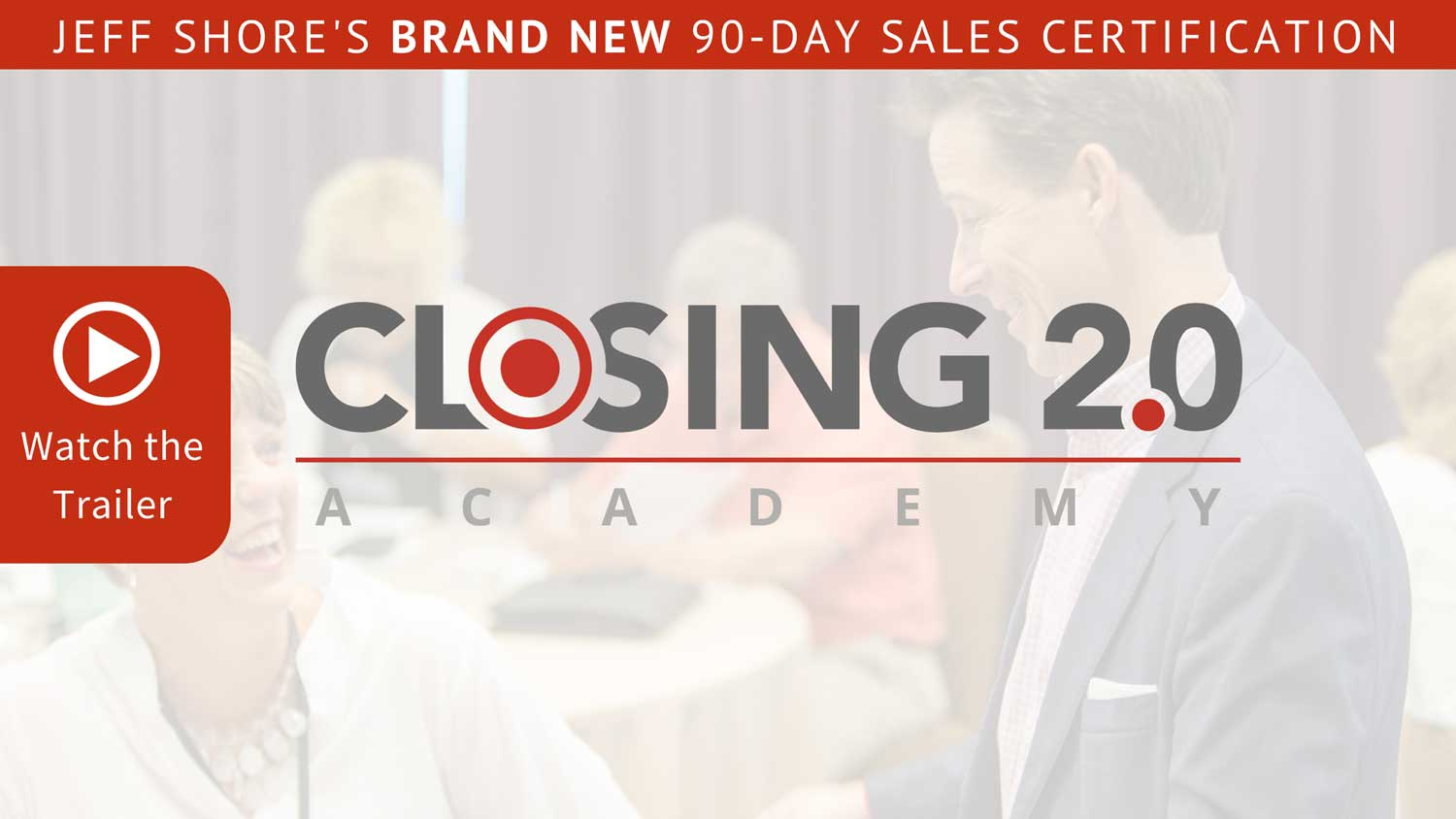 Jeff Shore's Closing 2.0 Academy