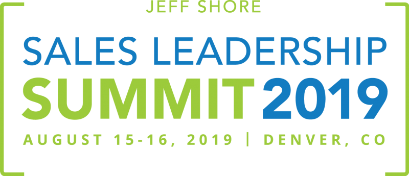 Jeff Shore Sales Leadership Summit 2019, August 15-16 2019, Denver, CO