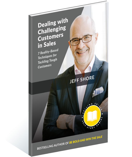 Dealing With Challenging Customers By Jeff Shore Jeff Shore