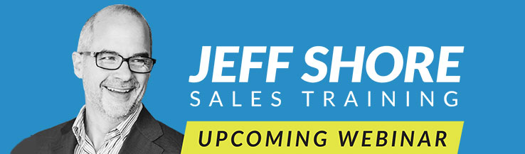 Jeff Shore Sales Training Upcoming Webinar